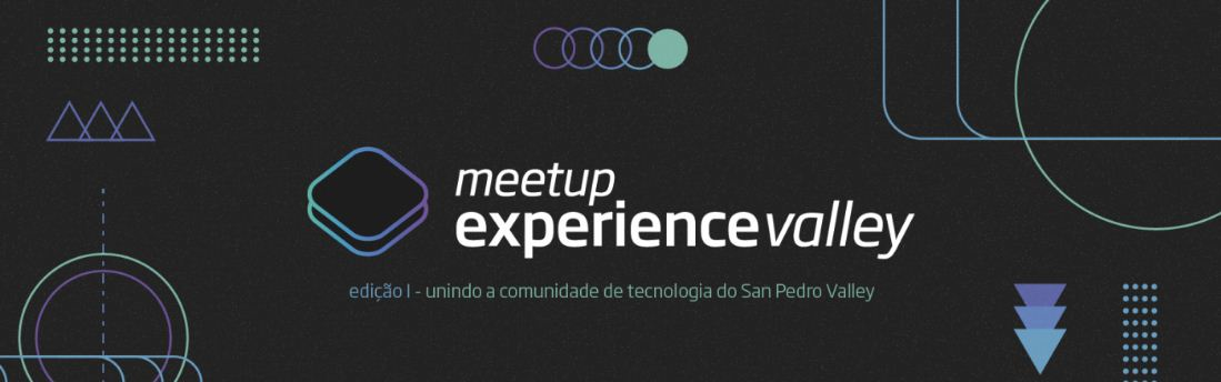 MEETUP - EXPERIENCE VALLEY