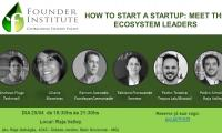 How to Start a Startup: Meet the Ecosystem Leaders